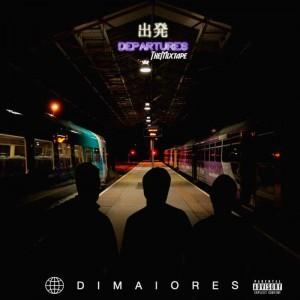 Dimaiores - DEPARTURES | Mixtapes