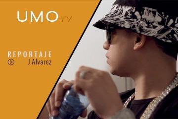 REPORTAJE: 13 - J Alvarez (All Access) | UMOtv | UMOMAG