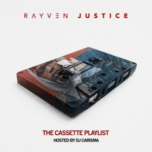 Rayven Justice - THE CASSETTE PLAYLIST | Mixtapes | UMOMAG
