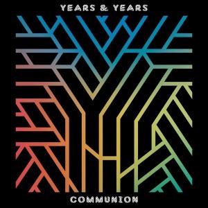 Years & Years - COMMUNION   Discos   UMOMAG