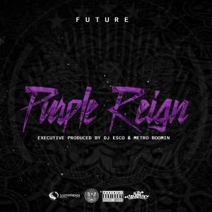 Future - PURPLE REIGN | Mixtapes | UMOMAG