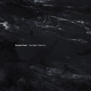 Rockie Fresh - THE NIGHT I WENT TO... | Mixtapes | UMOMAG