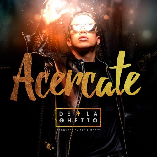 "De La Ghetto - ""Acércate"" 