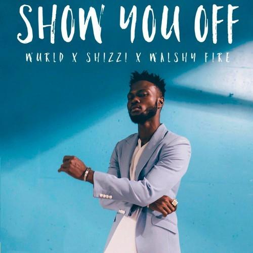 "WurlD Ft. Shizzi & Walshy Fire - ""Show You Off"" | Audio | UMOMAG"