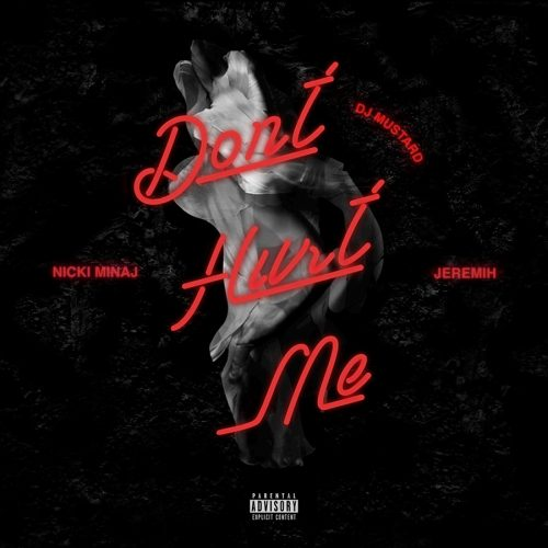 "DJ Mustard Ft. Nicki Minaj & Jeremih - ""Don't Hurt Me"" 