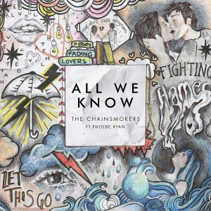 "The Chainsmokers Ft. Phoebe Ryan - ""All We Know"" 