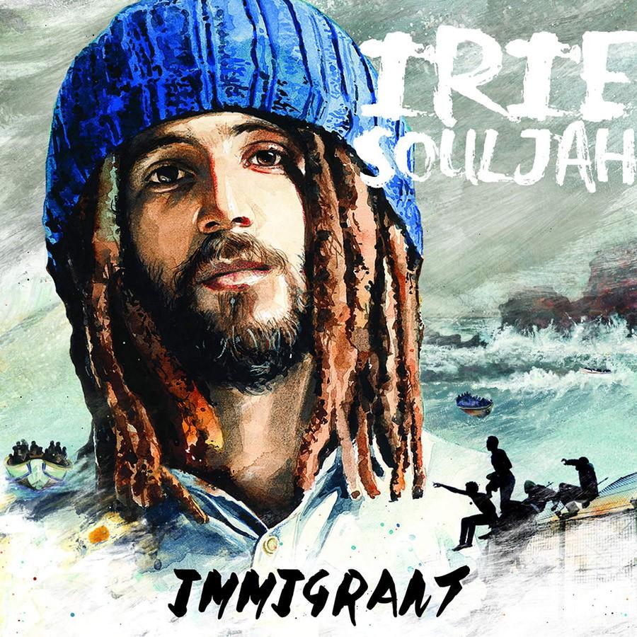 Irie Souljah - IMMIGRANT | Discos | UMOMAG